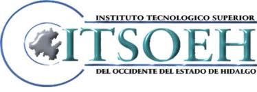 INSTITUTO TECNOL�GICO SUPERIOR DEL OCCIDENTE DEL ESTADO DE HIDALGO (ITSOEH)